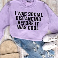 Before It Was Cool Sweatshirt