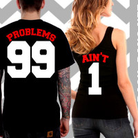 99 Problems / Ain't 1 - Couple Shirt Set