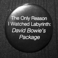 The Only Reason I Watched Labyrinth by BayleafButtons on Etsy