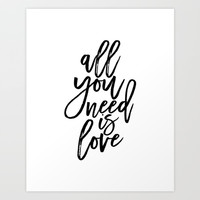 All You Need Is Love, Home Decor,Family Sign,Love Quote,Love Sign,Quote Prints,Gift For Her Art Print by AlexTypography