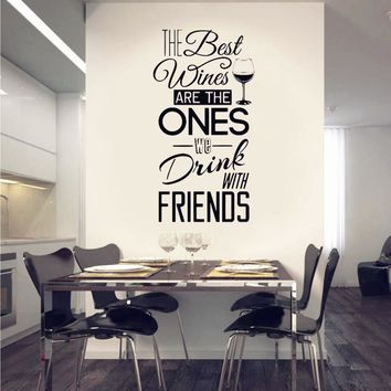 """Kitchen Quotes Wall Decal """" The Best Wines...With Friends """" Vinyl Wall Sticker Dining Room , Kitchen Wall Art Mural Home Decor"""