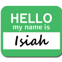 Isiah Hello My Name Is Mouse Pad