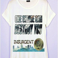 "INSURGENT ""One choice can destroy you"" T-Shirt"