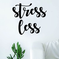 Stress Less Quote Decal Sticker Wall Vinyl Art Home Decor Decoration Teen Inspire Inspirational Motivational Living Room Bedroom Inspirational