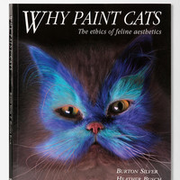 Why Paint Cats: The Ethics of Feline Aesthetics By Burton Silver & Heather Busch  - Urban Outfitters