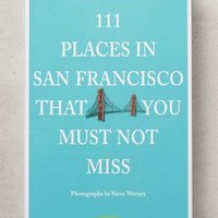111 Places You Must Not Miss by Anthropologie
