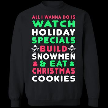 All I Wanna Do Christmas Sweater
