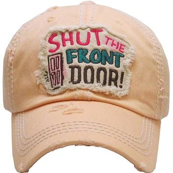 Shut The Front Door Vintage Ball Cap
