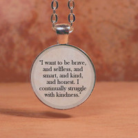 """Divergent """"I want to be brave, and selfless, and smart...."""" Pendant Necklace Inspiration Jewelry"""