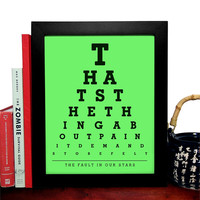 The Fault In Our Stars, Thats The Thing About Pain It Demands To Be Felt, Eye Chart, 8 x 10 Giclee Art Print, Buy 3 Get 1 Free