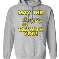 May The Force Be With You Physics Geek Hoodie