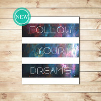 Follow Your Dreams Print, Galaxy Print, Galaxy Quote Print, Typogaphy, Typographic Print, Dorm Decor, Home Decor, Apartment Decor