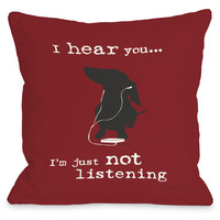 """I Hear You Just Not Listening"" Indoor Throw Pillow by Dog is Good, Red, 16""x16"""