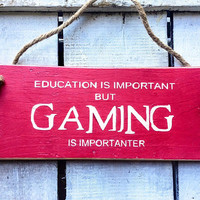 Gift for Men. Gaming Sign. Gamers Gift. Gift For Boyfriend. Teen Boys Gift. Education Is Important. Boyfriend Gift. Funny Sign. Funny Gift