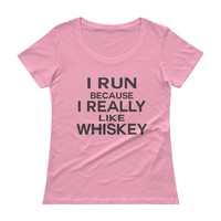 I Run Because I Really Like Whiskey , Womens Workout running  Apparel , Funny running Tank top