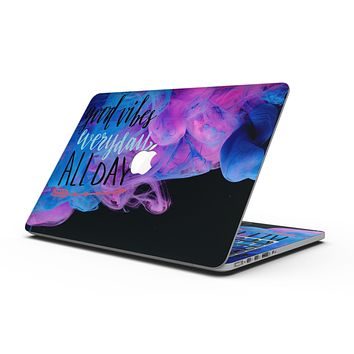 Good Vibes Everyday ALL DAY - MacBook Pro with Retina Display Full-Coverage Skin Kit