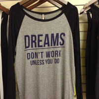 Dreams Don't Work Unless You Do LS Tee