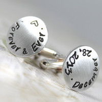 Personalized Cufflinks for the Groom, Hand Stamped with Wedding Date on one, and Forever & Ever with on the other, All Sterling Silver