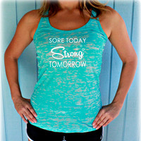 Burnout Workout Tank Top. Sore Today Strong Tomorrow. Womens Inspirational Clothing. Fitness Motivation. Weight Lifting Tank.