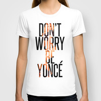 BEYONCÉ T-shirt by Hands in the Sky