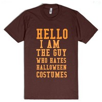 Hello I Am The Guy Who Hates Halloween Costumes-Brown T-Shirt