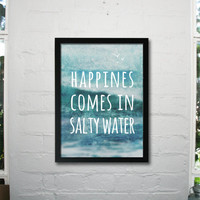 Happiness comes in salty water, surf, sea, water and ocean inspired poster design, show your love for the ocean with this design