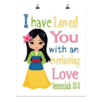 Mulan Princess Christian Nursery Decor Print - I Have Loved You with an Everlasting Love - Jeremiah 31:3