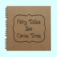 Fairy Tales Do Come True-Book, Large Journal, Personalized Book, Personalized Journal, , Sketchbook, Scrapbook, Smashbook