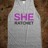 She Ratchet - Hipster Shirts