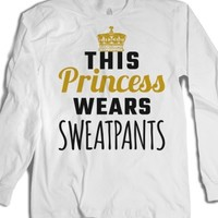 This Princess Wears Sweatpants Long Sleeve T-shirt Wht