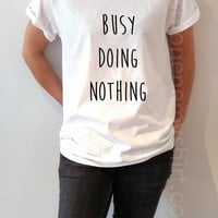Busy Doing Nothing - Unisex T-shirt for Women - shpfy