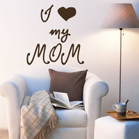 Family Wall Decals Love Quote I Love My Mom Mother's Day Vinyl Decal Sticker Bedroom Interior Design Art Mural Kids Room Nursery Decor MR332