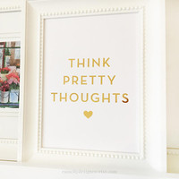 Think Pretty Thoughts, Makeup Art, Makeup Print, Makeup Quote, Gold Foil Print, Gold Foil, Gold Decor, Gold Foil Art, Rose Gold Foil Art