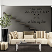 Wall Decal Advetures Are The Best Way To Learn - Wall Art - Wall Decor - Quote Decal - Home Decor - Gift Ideas - Room Decor - Wanderlust