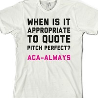 When Is It Appropriate To Quote Pitch Perfect (White) |