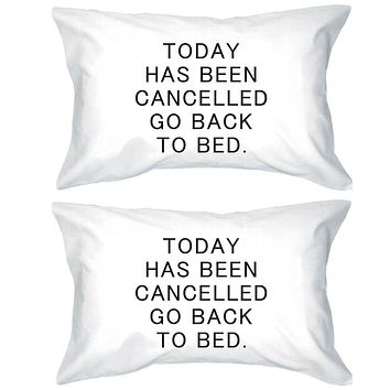 Bold Statement Pillowcases Standard Size 20 x 31 - Today Has Been Cancelled