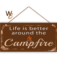 """Camping Sign, Life Is Better Around The Campfire, Rustic Decor, Campground Sign, Weatherproof, 5"""" x 10"""" Sign, Great Outdoors, Made To Order"""