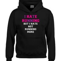 I Hate Running But I Hat Not Running More - Hoodie