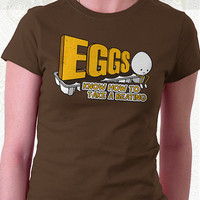 Eggs T-shirt - 100% Cotton. Mens, womens and kids sizes. A funny slogan shirt for foodies on navy, brown, or royal.