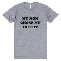 My Mom Chose My Outfit-Unisex Athletic Grey T-Shirt