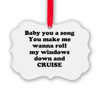 Baby you a song...CRUISE Ornament