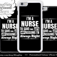 Nursing Nurse Iphone 6 Plus Case Black Save Time Assume Right Iphone 4 4s 5 5C Ipod Touch Cover LPN RN Medical