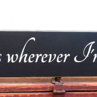 Home is wherever I'm with you - wedding gift - anniversary gift - rustic decor