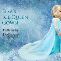 """Elsa Frozen inspired Ice Queen Sewing Pattern for American Girl 18"""" Dolls Dollhouse Designs DIGITAL DOWNLOAD DIY pdf"""