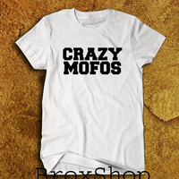Crazy Mofos Niall Horan Text Printed Geek Hipster Shirt One Direction 1D Shirt Black and White Unisex Size Men Women Tee TShirt