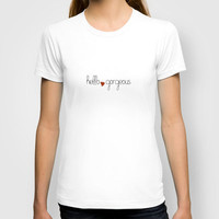 Hello ♥ Gorgeous T-shirt by Sweet Reveries (Andrea Hurley)  | Society6