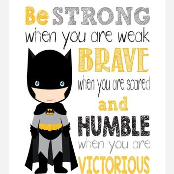 Batman Superhero Motivational Nursery Decor Print - Be Strong Brave and Humble