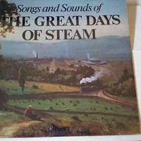 songs & sounds of the great days of steam LP