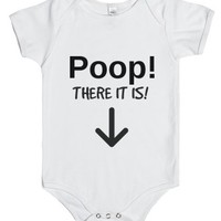 Poop! There It Is!-Unisex White Baby Onesuit 00