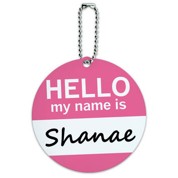 Shanae Hello My Name Is Round ID Card Luggage Tag
